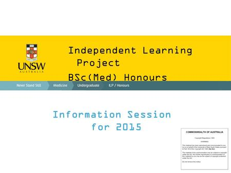 Independent Learning Project BSc(Med) Honours Information Session for 2015.