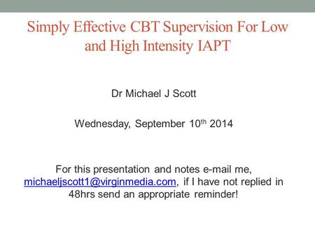 Simply Effective CBT Supervision For Low and High Intensity IAPT