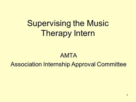 Supervising the <strong>Music</strong> <strong>Therapy</strong> Intern