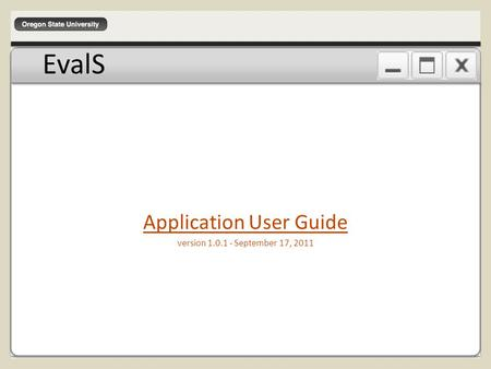 EvalS Application User Guide version 1.0.1 - September 17, 2011.