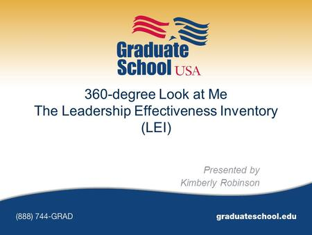 360-degree Look at Me The Leadership Effectiveness Inventory (LEI) Presented by Kimberly Robinson.