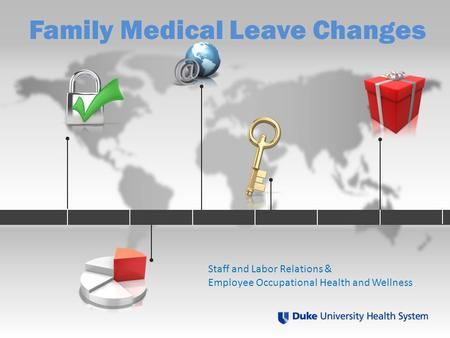 Family Medical Leave Changes Staff and Labor Relations & Employee Occupational Health and Wellness.