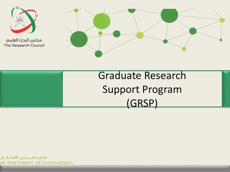 Graduate Research Support Program (GRSP). 2 Content of the presentation 1.Introduction 2.Objectives of the program 3.Expected Outcomes 4.Target groups.
