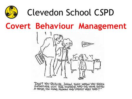 Clevedon School CSPD Covert Behaviour Management.