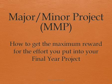 Major/Minor Projects 1. Why is this important?  Because it will make a big difference to your degree  A good 394 project mark can go a long way towards.