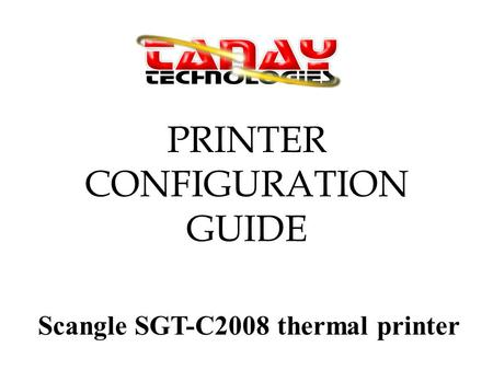 PRINTER CONFIGURATION GUIDE Scangle SGT-C2008 thermal printer.