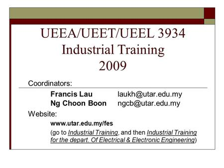 UEEA/UEET/UEEL 3934 Industrial Training 2009