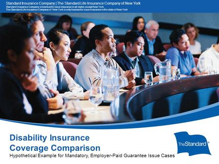 © 2010 Standard Insurance Company Disability Insurance Coverage Comparison Hypothetical Example for Mandatory, Employer-Paid Guarantee Issue Cases Standard.