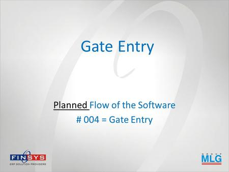 Gate Entry Planned Flow of the Software # 004 = Gate Entry.