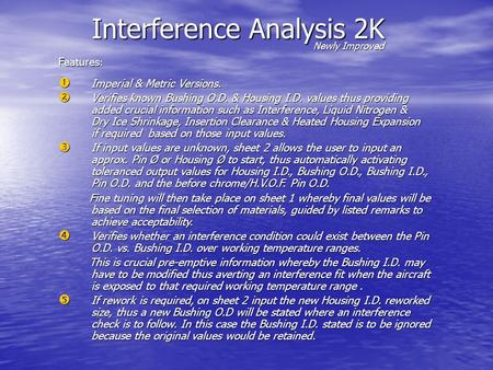 Interference Analysis 2K Newly Improved Features :  Imperial & Metric Versions.  Verifies known Bushing O.D. & Housing I.D. values thus providing added.
