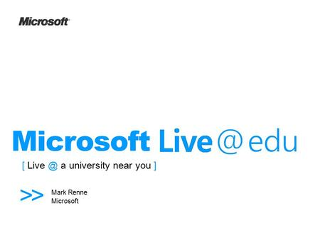 1 / 54 [ a university near you ] Mark Renne Microsoft >>