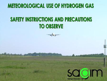 SAFETY INSTRUCTIONS, GAS, INSTALLATION  Maintain permanently a good ventilation of the building which might receive hydrogen plant.  The light fittings,