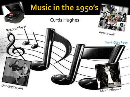 Rock n' Roll Music Influence Curtis Hughes Dancing Styles Record Player Work Cited Page.