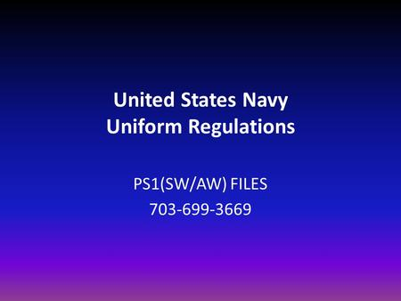 United States Navy Uniform Regulations PS1(SW/AW) FILES 703-699-3669.