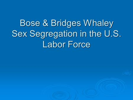 Bose & Bridges Whaley Sex Segregation in the U.S. Labor Force