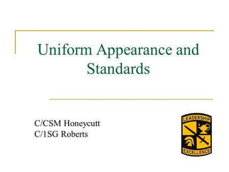 Uniform Appearance and Standards C/CSM Honeycutt C/1SG Roberts.