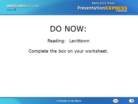 Section 2 A Society on the Move DO NOW: Reading: Levittown Complete the box on your worksheet.
