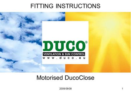 2006/09/081 Motorised DucoClose FITTING INSTRUCTIONS.
