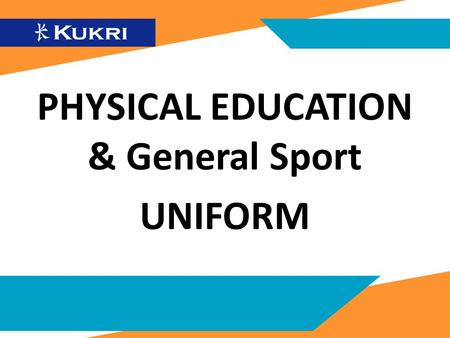 PHYSICAL EDUCATION & General Sport UNIFORM. Design and colours for guidance only - 145g S-Spire 100% Polyester - Double V Pro Collar - Sublimated Logos.