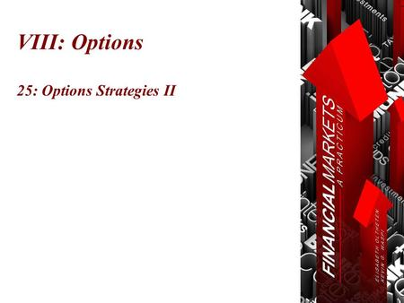 VIII: Options 25: Options Strategies II. Chapter 25: Options Strategies © Oltheten & Waspi 2012 Collar  Hedging strategy on long shares  Long 10,000.