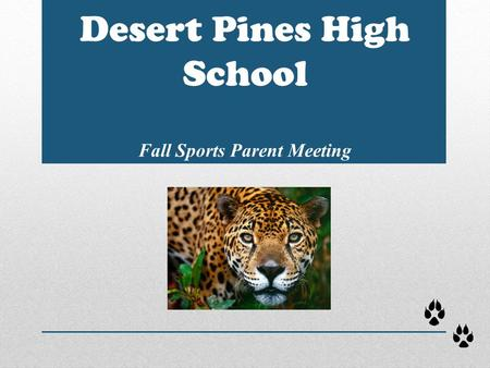 Desert Pines High School Fall Sports Parent Meeting.