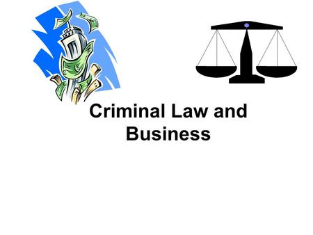 Criminal Law and Business. القانون الجنائي والأعمال.
