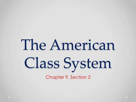 The American Class System Chapter 9, Section 2. What classes exist? 1995.