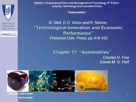 "Master in Engineering Policy and Management of Technology, 8 th Edition Science, Technology and Innovation Policy ""Automobiles 1 Charles H. Fine Daniel."