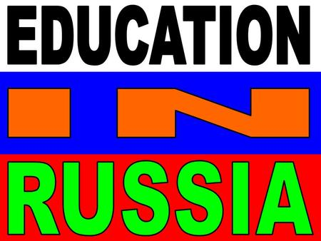 WHERE'S RUSSIA? WAY OF EDUCATION Secondary school Secondary education in Russia takes either ten (skipping the 4th form) or eleven years to complete,