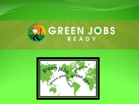 A green job, also called a green-collar job is, according to the United Nations Environment Program, work in agricultural, manufacturing, research.