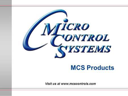 Visit us at www.mcscontrols.com MCS Products Visit us at www.mcscontrols.com.