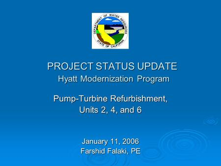 PROJECT STATUS UPDATE Hyatt Modernization Program