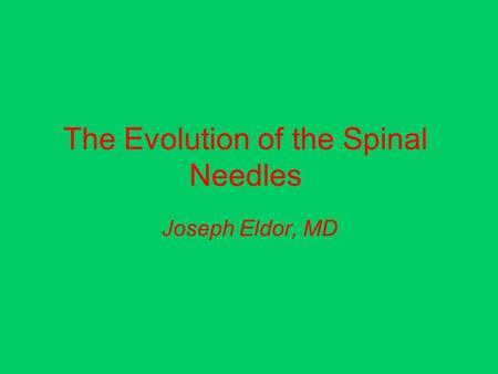 The Evolution of the Spinal Needles