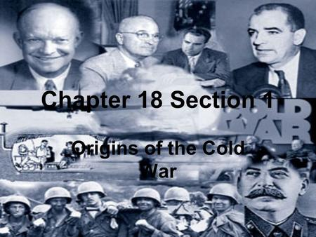 Chapter 18 Section 1 Origins of the Cold War. Former Allies Crash Problems building between the US and SU before and during WWII.