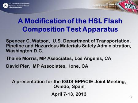 U.S. Department of Transportation Pipeline and Hazardous Materials Safety Administration - 1 - A Modification of the HSL Flash Composition Test Apparatus.