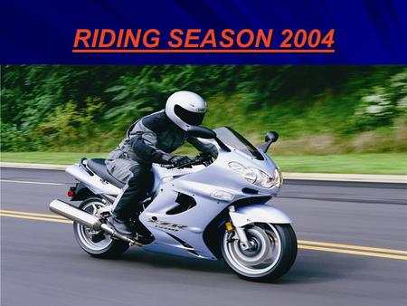 RIDING SEASON 2004. Care and <strong>Maintenance</strong> Includes: Electrical Engine Fluids Brakes Tires & Wheels Engine & Transmission Frame & Suspension.