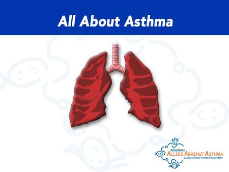 Source: PHMC Household Survey 2000 Asthma in Philadelphia  1 in 8 children in Philadelphia has asthma. That is more than 51,000 children.  In Philadelphia,