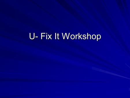 U- Fix It Workshop. To Repair or Replace? How old are the fixtures you are repairing? Will cost or risk of repair outweigh the cost of replacing the fixture/appliance?