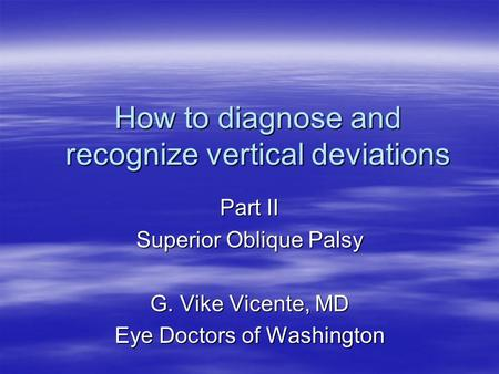 How to diagnose and recognize vertical deviations