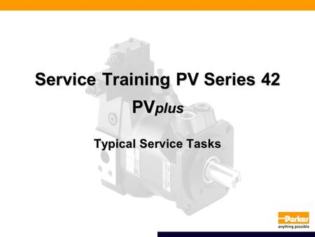 Service Training PV Series 42 PV plus Typical Service Tasks.