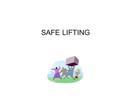 SAFE LIFTING.