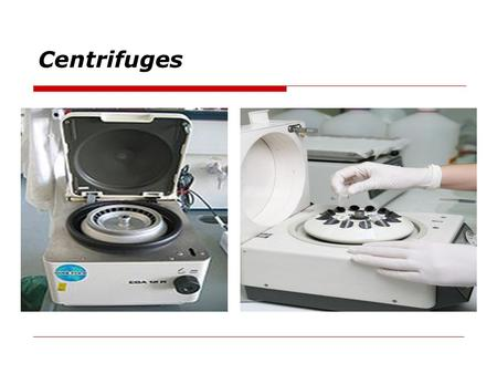 Centrifuges. Topics  Principle of Operation  Diagrams  Applications  Types of Centrifuges  History  Safety  Operation  Preventive Maintenance.