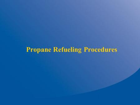 Propane Refueling Procedures. Information on Propane  Propane (C3H8) is a hydrocarbon that is sometimes referred to as Liquefied Petroleum Gas (LPG)