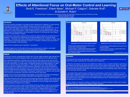 Effects of Attentional Focus on Oral-Motor Control and Learning Skott E. Freedman 1, Edwin Maas 1, Michael P. Caligiuri 2, Gabriele Wulf 3, & Donald A.