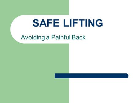 SAFE LIFTING Avoiding a Painful Back. 2 Back Injuries Back injuries account for nearly 20% of all injuries and illnesses in the workplace. Back injuries.