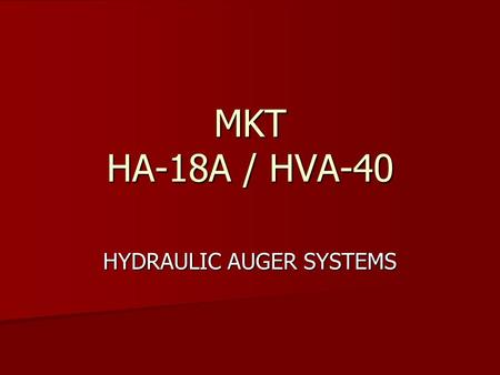 "MKT HA-18A / HVA-40 HYDRAULIC AUGER SYSTEMS. Selecting an Auger When selecting an Auger for a job, it is necessary to determine how much ""torque"" will."