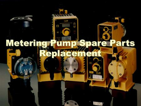 Metering Pump Spare Parts Replacement. Pump Components (Metering Pump) Pumps are supplied with a 120VAC or 240VAC power cord. Use care to ensure pump.