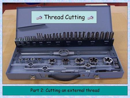 Thread Cutting Part 2: Cutting an external thread.