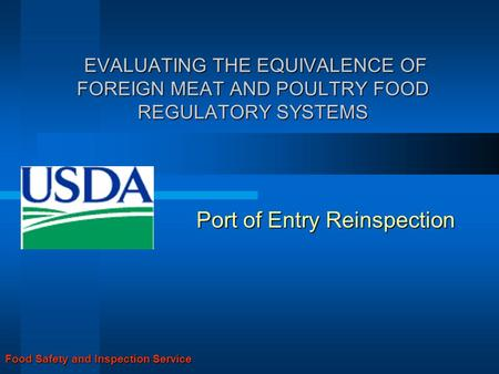 EVALUATING THE EQUIVALENCE OF FOREIGN MEAT AND POULTRY FOOD REGULATORY SYSTEMS EVALUATING THE EQUIVALENCE OF FOREIGN MEAT AND POULTRY FOOD REGULATORY SYSTEMS.