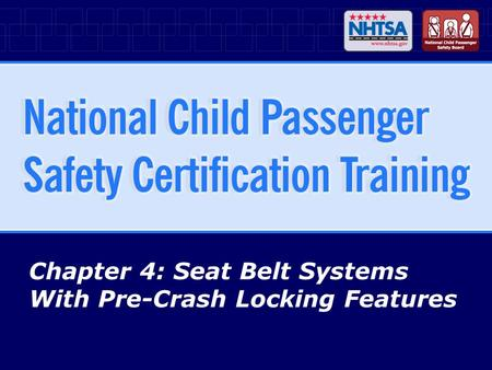 Chapter 4: Seat Belt Systems With Pre-Crash Locking Features.
